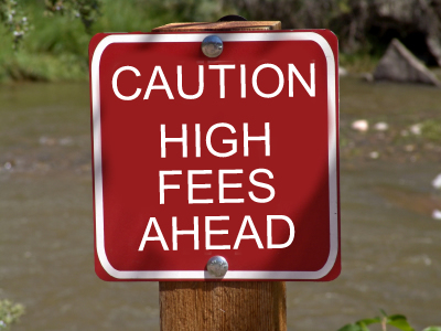 caution high fees